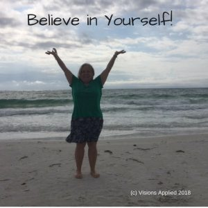 Believe in Yourself- 11 Practical Action Steps